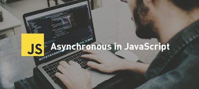 Asynchronous in JavaScript