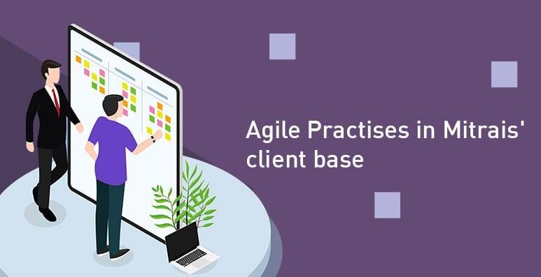 Agile Practises in Mitrais' Client Base