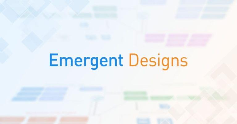 Emergent Designs