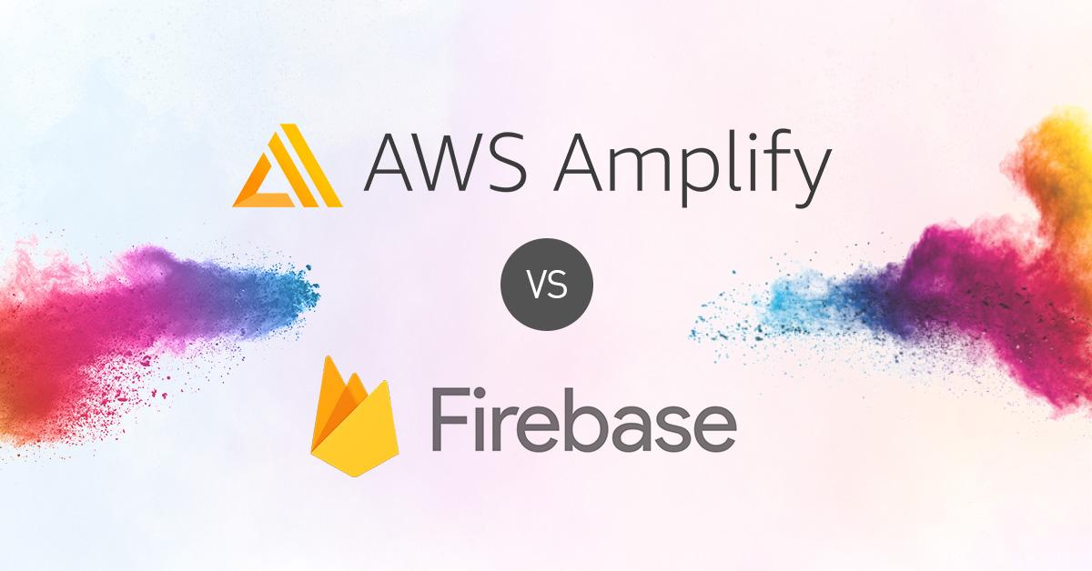 AWS Amplify vs Firebase